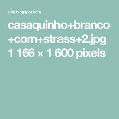 casaquinho+branco+com+strass+2.jpg 1166×1600 pixels