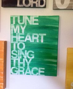 Tune my heart to sing thy grace -11x14 - green and white - handpainted canvas sign - come thou fount lyrics on Etsy, $38.00