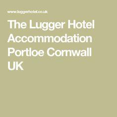 The Lugger Hotel Accommodation Portloe Cornwall UK