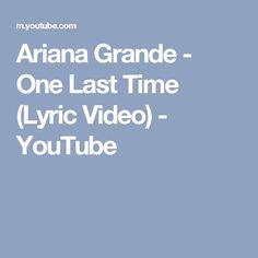 Ariana Grande - One Last Time (Lyric Video) - YouTube