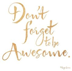 """Encouragement.   """"Be Awesome"""" by Super Swoon @Kerry Doyle / Paper Dahlia"""