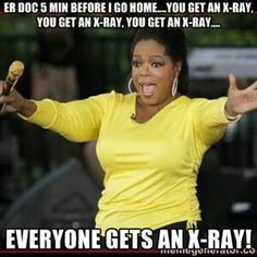 "Oprah still giving away stuff! ""And you get x-ray! Radiology Humor, Medical Humor, Nurse Humor, Medical Laboratory, Dr Oz, Oprah, Hospital Humor, Rad Tech, Nursing Memes"