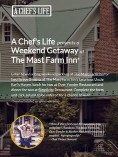 A Chef's Life presents a Weekend Getaway at The Mast Farm Inn • Now in it's third season on PBS, A CHEF'S LIFE is a Peabody and Daytime Emmy Award winning docuseries that chronicles the challenges and successes of Chef Vivian Howard, who moved from The Big Apple back to her rural, North Carolina hometown to open a high-end, farm-to-table restaurant. Complete the form and click submit to be entered for a chance to win!