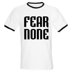 FEAR NONE T-Shirt