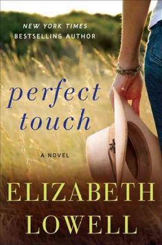 Perfect Touch, by Elizabeth Lowell; JULY