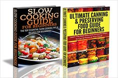 FREE TODAY  -  Cooking Books Box Set #15: Ultimate Canning & Preserving Food Guide for Beginners & Slow Cooking Guide for Beginners (Slow cooking, Cooking For One, Canning ... Food Storage, Quick Cooking, Quick Meals) by Claire Daniels http://www.amazon.com/dp/B00RBVD54E/ref=cm_sw_r_pi_dp_La-Mwb00V7BQ4
