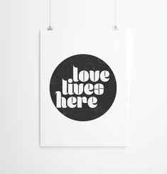 Inspirational quote, quote prints, quote posters, happy art, love lives here, love quotes, wall art
