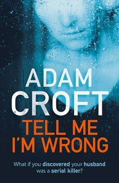 Tell Me I'm Wrong: A gripping psychological thriller with a killer twist eBook: Adam Croft: Amazon.co.uk: Kindle Store