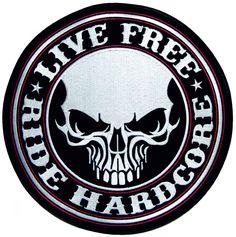 Live Free Ride Hardcore patch - Aufnäher Lebe Frei Und Geh Starr - chevron Vive Libremente Vayas Rígida - нашивка Живи Свободно Езди Жестко