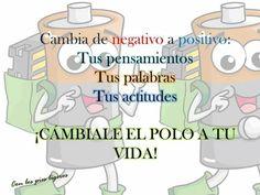 Cambia lo negativo a positivo  #positivo #cambia el polo tu vida