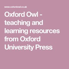 Oxford Owl - teaching and learning resources from Oxford University Press