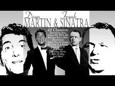 Dean Martin & Frank Sinatra - 42 Classic Hits, 100 Minutes Non-Stop Full...