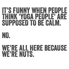 "Great little quote for ""yoga people"" #yoga #yogainspiration #fun #quote #motivation"