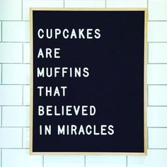 Cupcakes, muffins and miracles