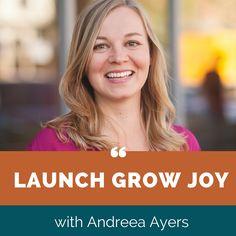 Launch Grow Joy Podcast for Entrepreneurs