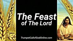 """The Feast of The Lord"" ~ *WORDS TO LIVE BY* - TrumpetCallofGodOnline.com"