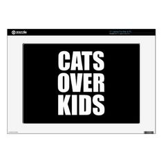 """Cats Over Kids Funny Quote Skins For 15"""" Laptops - cat cats kitten kitty pet love pussy"""