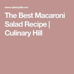 The Best Macaroni Salad Recipe | Culinary Hill