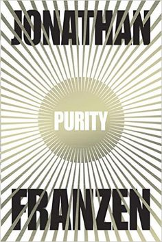 """Jonathan Franzen's Purity is a grand story of youthful idealism,  extreme fidelity, and murder. """