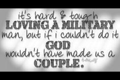 This is SOOO true!!!! In fact, I even told God that I wouldn't marry anyone in the military! I didn't think I could do it. But God had different plans ;] He has created me to be SO much stronger than I ever thought I could be <3