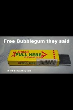 I remember when this was the coolest prank ever! Oh childhood! I miss it!