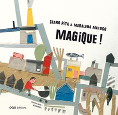 Magique !  de Charo Pita, illustré par Madalena Matoso  OQO dans la collection O