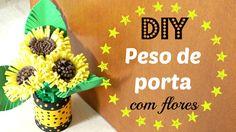 DIY: COMO FAZER  PESO DE PORTA COM FLORES DE EVA - DIY do Lixo ao LUXO -...