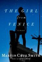 The girl from Venice : a novel / Martin Cruz Smith.