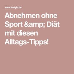 Abnehmen ohne Sport & Diät mit diesen Alltags-Tipps! Fitness Workouts, Weight Loss Motivation, Fitness Motivation, Body Hacks, Eat Smart, Loose Weight, Healthy Life, Healthy Eating, Health Fitness
