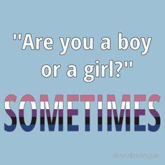 Sometimes - I'm Genderfluid