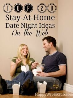 """Top 20 Stay-At-Home Date Night Ideas -- just for grown-ups! If you can't make it out of the house for a """"date night"""" some fun at-home ideas to keep your relationship with your partner strong and connected."""