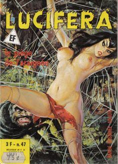 Lucifera is the eponymous anti-heroine of an Italian comic book popular in the 70s. The Lucifera character is a demoness/succubus dedicated to fighting the forces of Goodness. A frequent visitor to Hell, she also enjoys sending others there to be tormented. Her adventures are full of quite explicit, if humorous, eroticism and in one memorable scene she is shown fellating the devil himself. Other storylines involve Sado-Masochism, executions, impalement and even molestation by a giant spider.