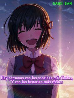 Daiki San Frases Anime Hay personas con las sonrisas más lindas, y las historias màs tristes