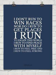 Be Healthy quotes Illustration Description I don't run to win races nor do I run to get places. I tun to escape this world. I run to find peace with myself. I run to feel free and I run to feel strong. Running Quotes, Running Motivation, Motivation Quotes, Fitness Motivation, Keep Running, Running Tips, Full Contact, Marathon Quotes, Healthy Quotes