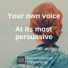 Your own voice at its most persuasive Copywriting, Conversation, The Voice, Marketing, Life, Things To Sell