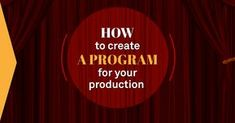 How to Create a Program for Your Production