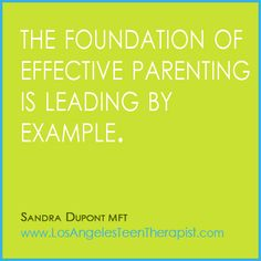 What are you teaching your teen through your behavior? www.LosAngelesTeenTherapist.com