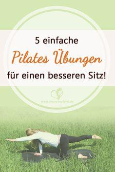 5 einfache Pilates Übungen für einen besseren Sitz!