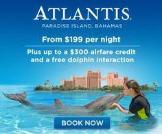 Atlantis Resort Deals-- $199 a Night + Up to $300 Airfare Credit ...