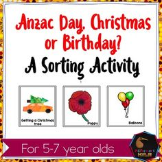 An ANZAC Day activity for Australian and New Zealand Students aged 5-7. The child looks at the symbol or picture and sorts it under Christmas, Birthday or ANZAC Day. Some pictures may be able to be associated with more than one celebration or day for