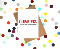 Funny Valentine's day Card: I love you in a totally creepy and inappropriate way - pinned by pin4etsy.com