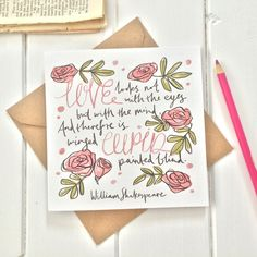 Beautiful hand drawn Valentine's Day card featuring a love quote from Shakespeare's A Midsummer Night's Dream. 'Love looks not with...