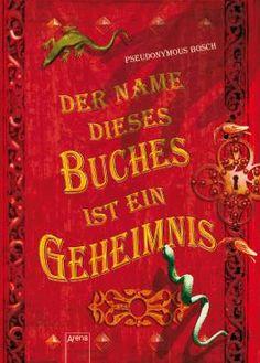 """http://www.lovelybooks.de/autor/Pseudonymous-Bosch/Der-Name-dieses-Buches-ist-ein-Geheimnis-144890750-w/: Buch """"Der Name dieses Buches ist ein Geheimnis"""" von Pseudonymous Bosch, Der Autor spricht den Leser direkt an mit """"Ich habe dich gewarnt, dieses Buch zu lesen, es trägt ein Geheimnis in sich..."""", lustig und schön geschrieben, 3. Klasse, 4.Klasse, lesen"""
