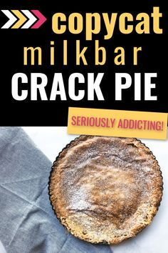 Milkbar's Crack Pie. Find this in select locations around the country OR make it at home! Follow Christina Tosi's recipe for the most addicting crack pie. A buttery filling inside of a crispy oat cookie shell. So delicious, so addicting! No Bake Desserts, Delicious Desserts, Dessert Recipes, Oat Cookies, Yummy Cookies, Vegetarian Cooking, Vegetarian Recipes, Mason Jar Pies, Crack Pie