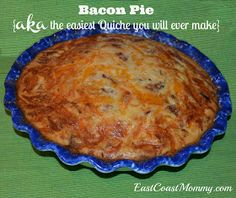 """East Coast Mommy: Bacon Pie (aka """"the Easiest Quiche you will ever make""""}"""