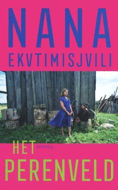 Nana Ekvtimishvili - Het perenveld Roman
