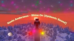 Kevin Andersson - Shine On [Epidemic Sound] Minecraft #6 1.8.9 1080p 60 Fps