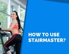 Stairmaster Workout: How to Perform Stair Climbing Exercise  http://stairmasterguide.com/stairmaster-workout/  #StairmasterWorkout #StairClimbingExercise
