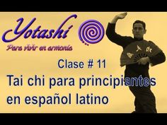 Class 11 for beginners in Latin Spanish Qi Gong, Yoga, Kung Fu, Reiki, 1, Fitness, Tips, Youtube, Medicine