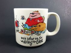 Coffee Cup Mug Don't Bother Me I'm Watching The Game by John Lamb 10 oz Coffee Klatch, Mugs For Men, Mug Cup, Thrifting, Lamb, Coffee Cups, Fill, Great Gifts, Ceramics